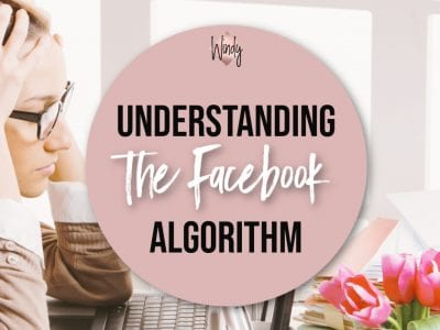 Understanding The Facebook Algorithm Windy Lawson