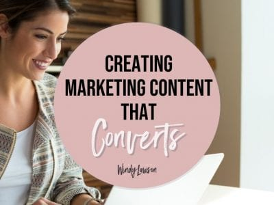 Creating Marketing Content that Converts Windy Lawson