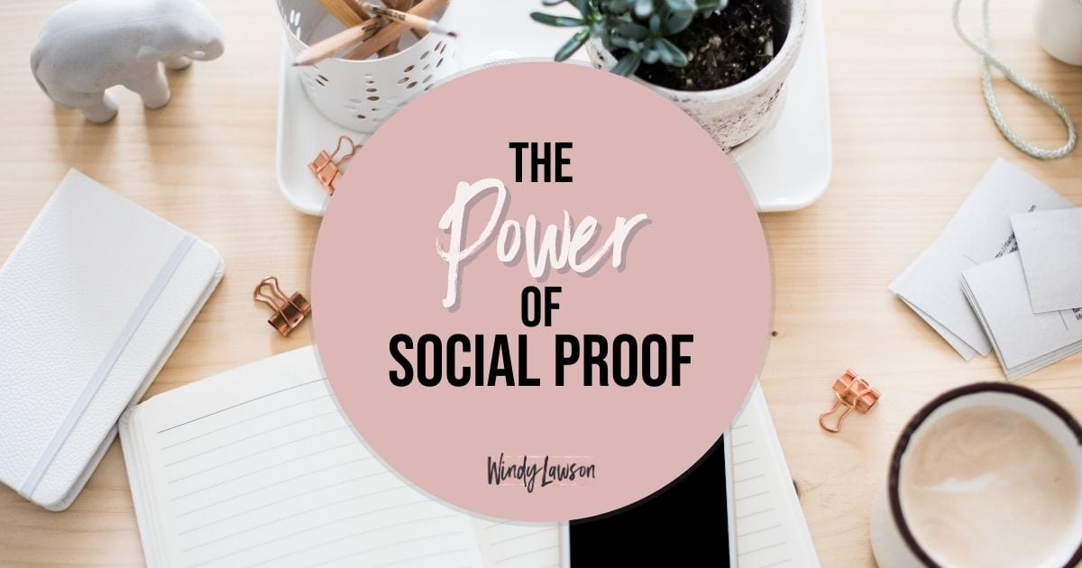 The Power of Social Proof Windy Lawson