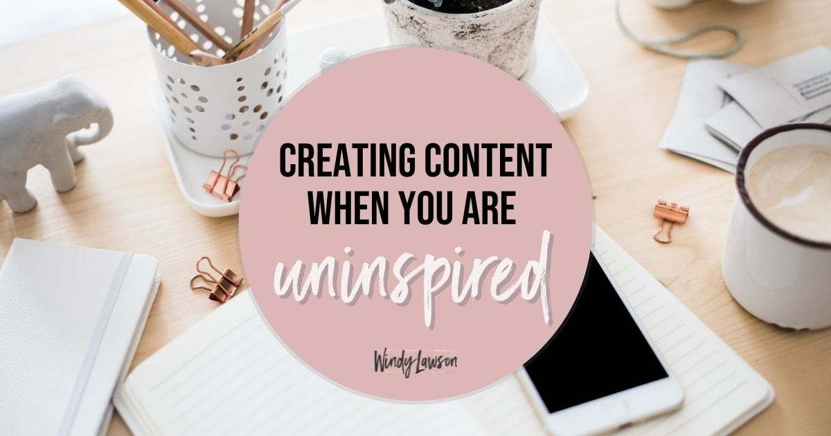 Creating content when you are uninspired