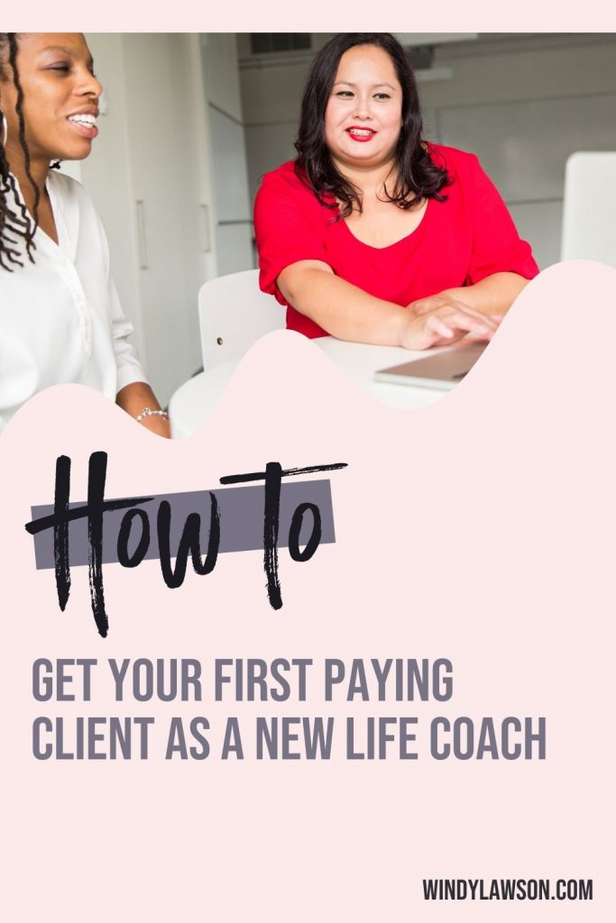 How to get your first paying client as a new life coach