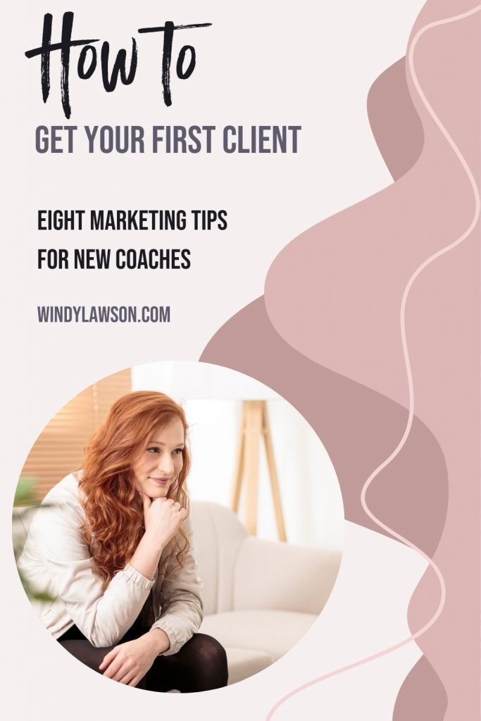 How to get your first client, eight marketing tips for new coaches